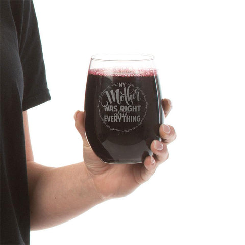 My Mother Was Right Stemless Wine Glass - Sweet Dragon Mama
