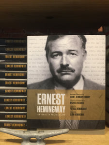 Ernest Hemingway-Artifacts from a life.