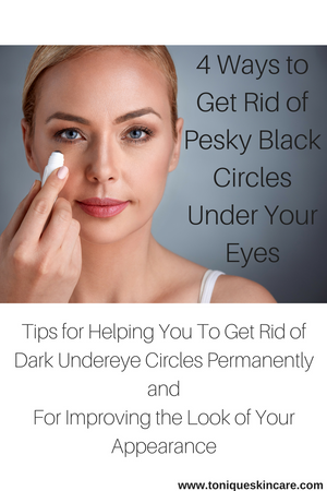 4 Ways to Get Rid of Dark Circles