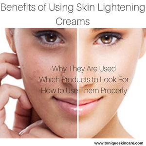 Benefits of Using Skin Lightening Creams