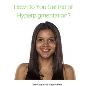 how do you get rid of hyperpigmentation featured image