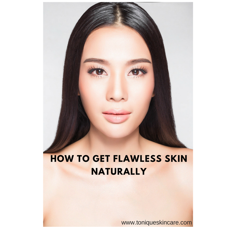 Flawless Skin: How To Get Flawless Skin Naturally