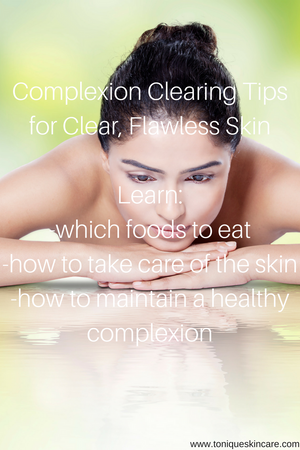 Complexion Clearing Tips