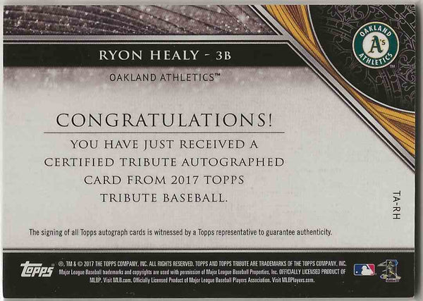2017 Topps Tribute Autographs Ryon Healy #TARH - 019/199