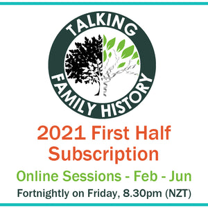 Talking Family History 2021 First Half Subscription