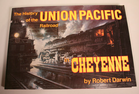 BK156 The History of Union Pacific Railroad in Cheyenne