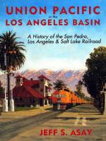 BK153  Union Pacific in the Los Angeles Basin by Jeff S. Asay