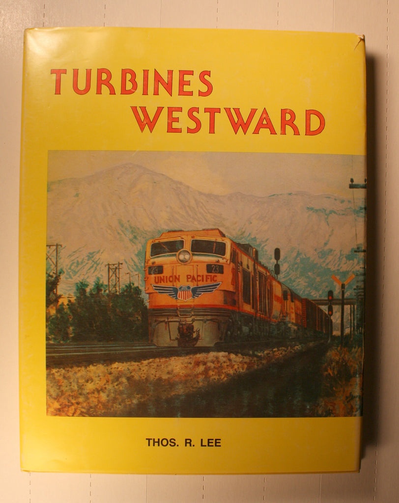 BK158   Turbines Westward  Hardcover/with dust jacket & signed