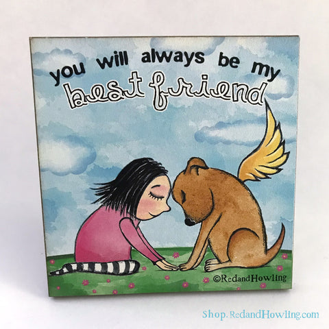 Best Friend Wood Plaque - Red and Howling