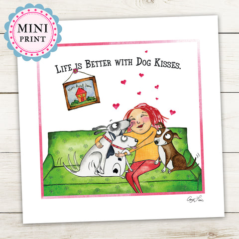 """Life Is Better With Dog Kisses"" Mini Art Print - Red and Howling"