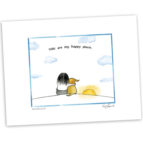"DONATION Print: ""You Are My Happy Place"" Archival Giclée"