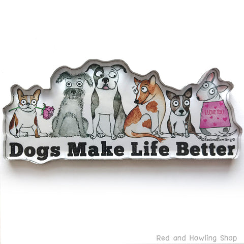 Dogs Make Life Better Chunky Magnet - Red and Howling