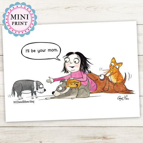 """I'll Be Your Mom"" Mini Art Print - Red and Howling"