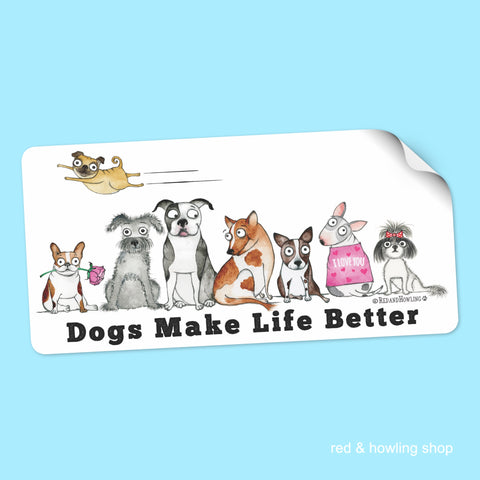 """Dogs Make Life Better"" Sticker - Red and Howling"