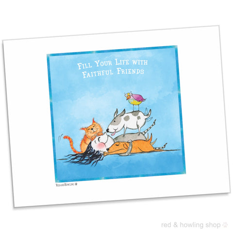 """Fill Your Life With Faithful Friends"" Archival Giclée Print - Red and Howling"