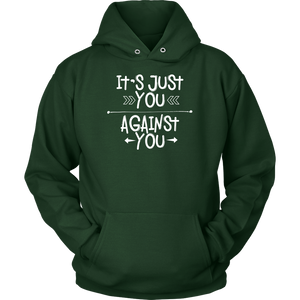It's Just You Against You Hoodie