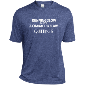Running Slow Is Not a Character Flaw Dri-Fit Moisture-Wicking T-Shirt