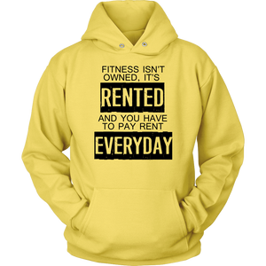 Fitness Isn't Owned It's Rented and You Need To Pay Everyday