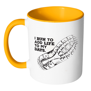 I Run To Add Days to My Life White Coffee Mug