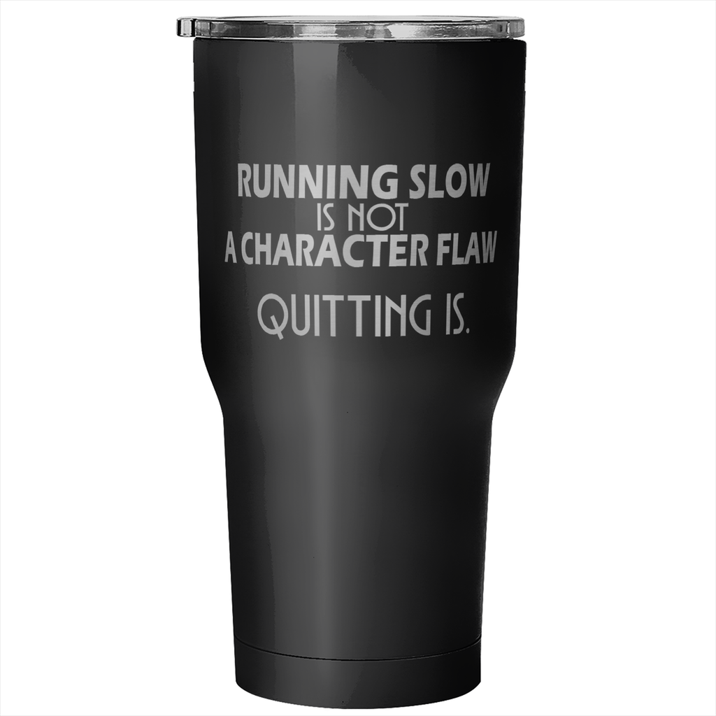 Running Slow Is Not a Character Flaw Tumbler