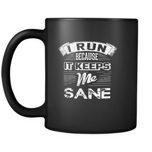 I Run To Keep Sane Coffee Mug Coffee Mug