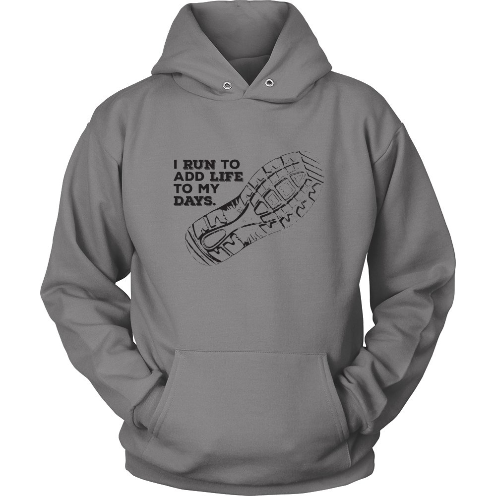 I Run To Add Life To My Days Hoodie