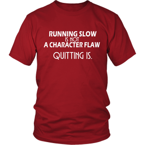 Running Slow Is Not a Character Flaw T-Shirt