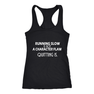 Running Slow Is Not a Character Flaw Racerback Tank Top