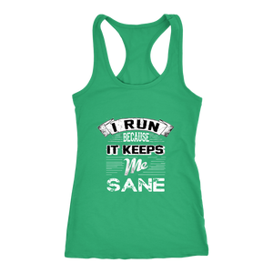 I Run To Keep Sane Racerback Tank Top