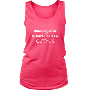 Running Slow Is Not a Character Flaw Tank Top