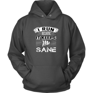 I Run Because It Keeps Me Sane - Hoodie