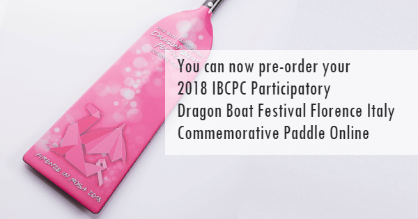 You can now pre-order your 2018 IBCPC Participatory Dragon Boat Festival Florence Italy commemorative paddle online.