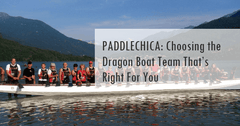 PADDLECHICA: Choosing the Dragon Boat Team That's Right For You