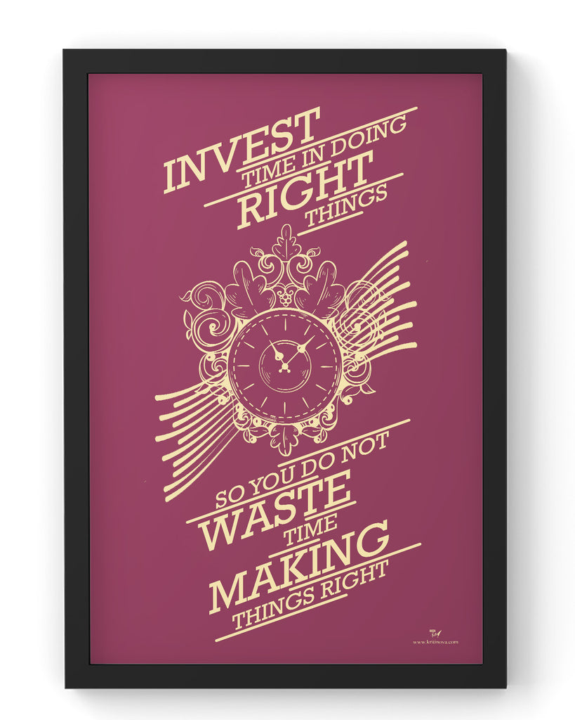 Invest time in doing right things