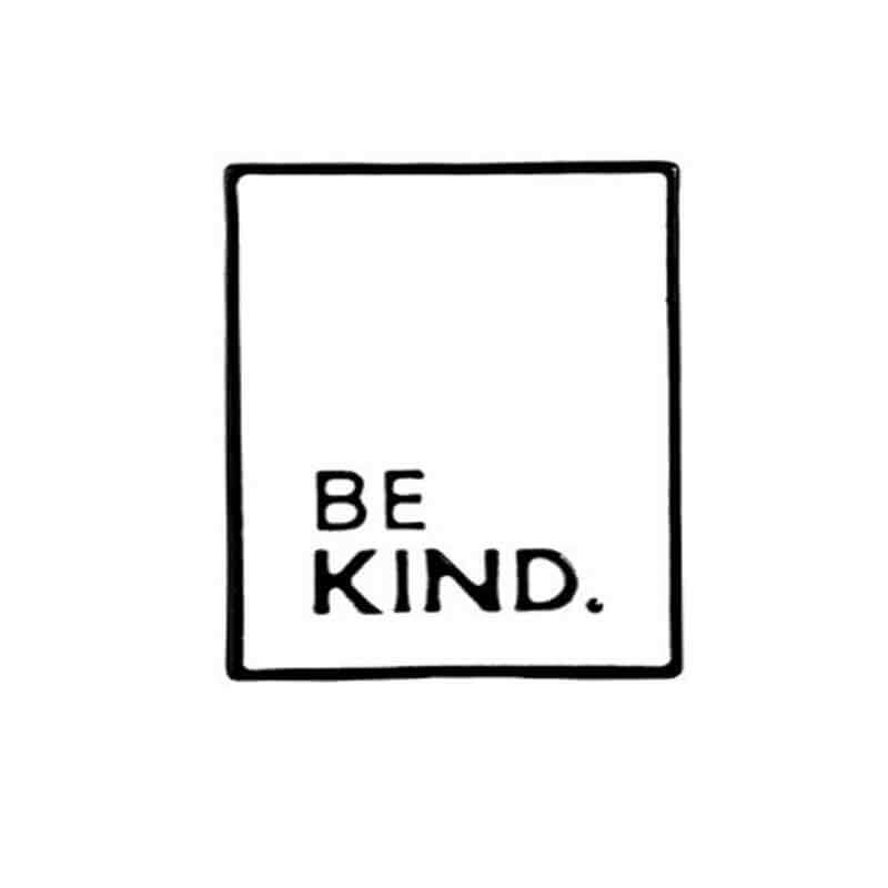White Enamel Pin 'Be Kind' | Fun Quote Pins - Lottie Of London Jewellery