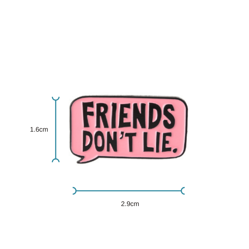 Enamel Pin Friends Don't Lie | Quote Pins - Lottie Of London Jewellery