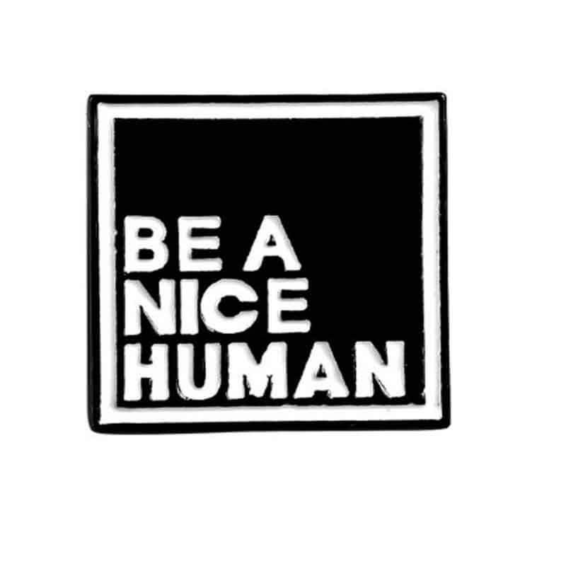 Black Enamel Pin 'Be A Kind Human' | Fun Quote Pins - Lottie Of London Jewellery