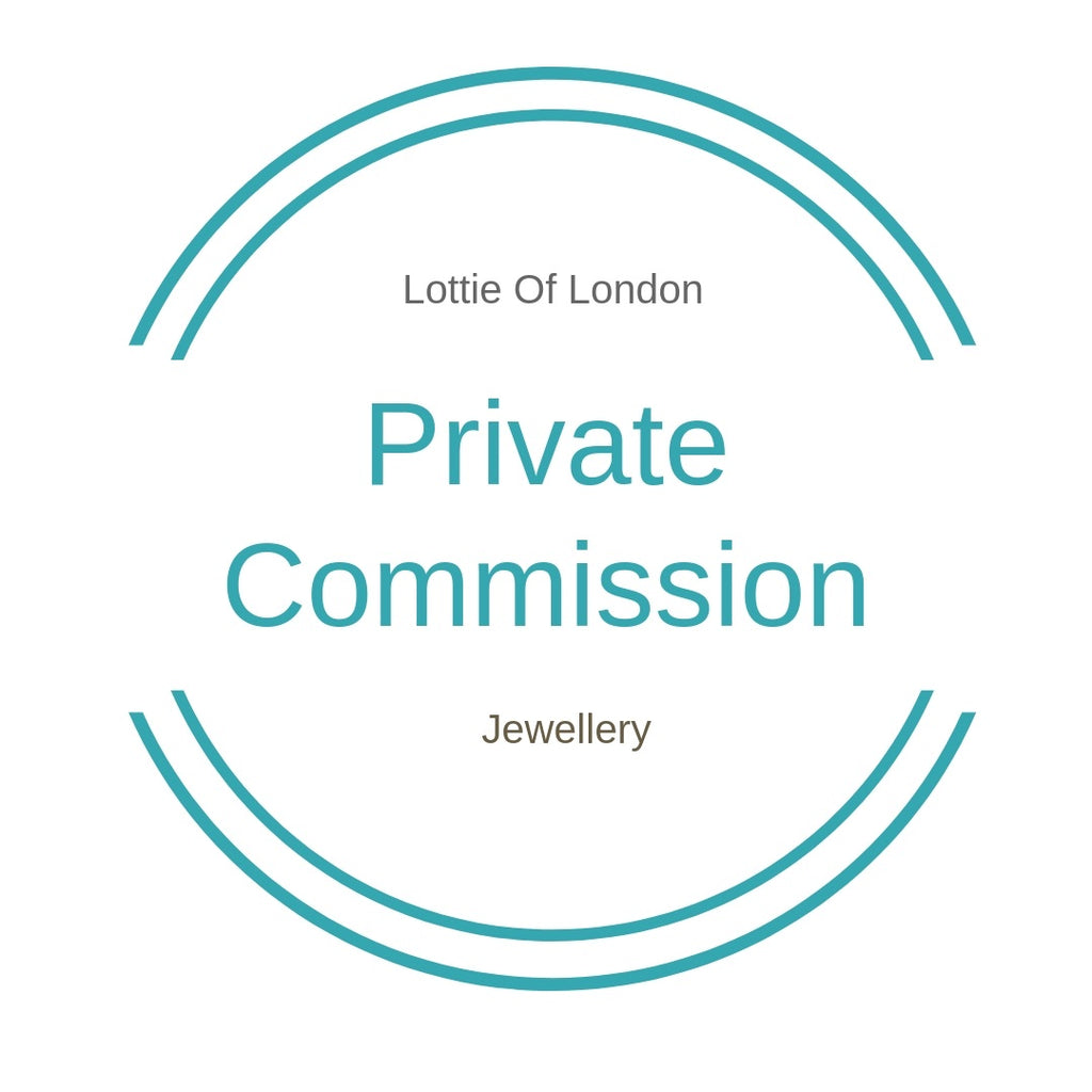 Private Commission - Lottie Of London Jewellery