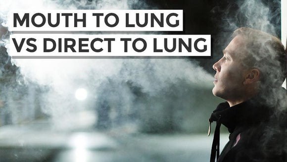 What's The Difference Between Mouth to Lung and Direct To Lung Vaping