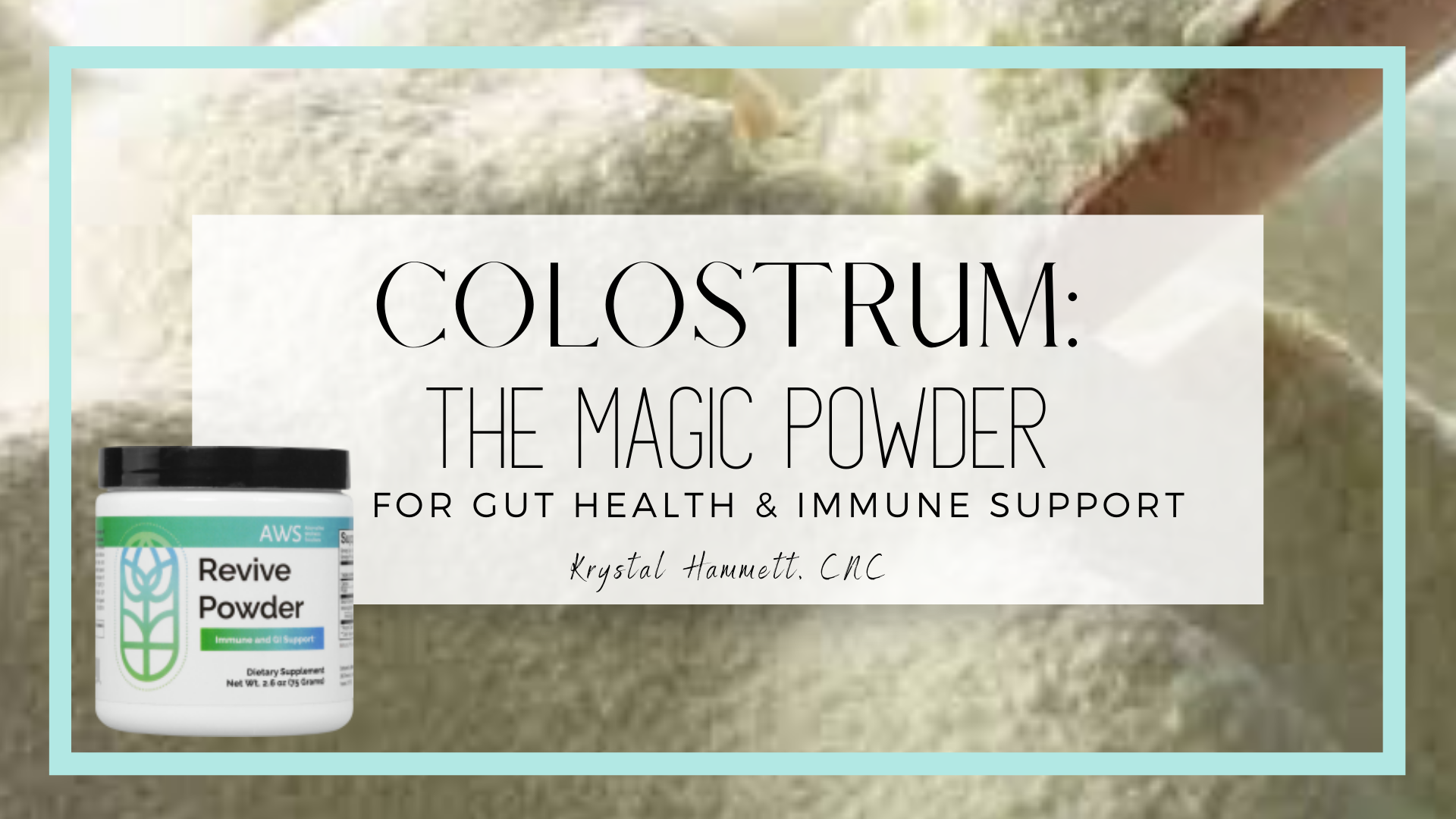 Colostrum: The Magic Powder for Your Gut, Immune System and Overall Wellness