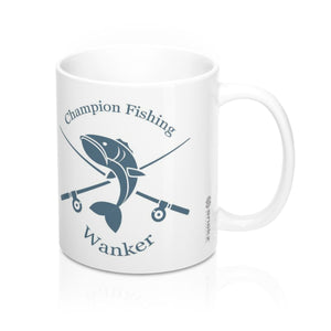 Champion Fishing Wanker Mug 11oz, Funny Mug For Fisherman