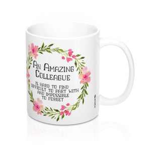 An Amazing Colleague Is Hard To Find, New Job Mug, Mug 11oz