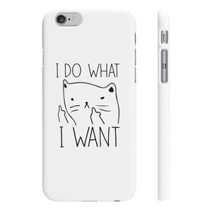 I Do What I Want Slim Phone Cases