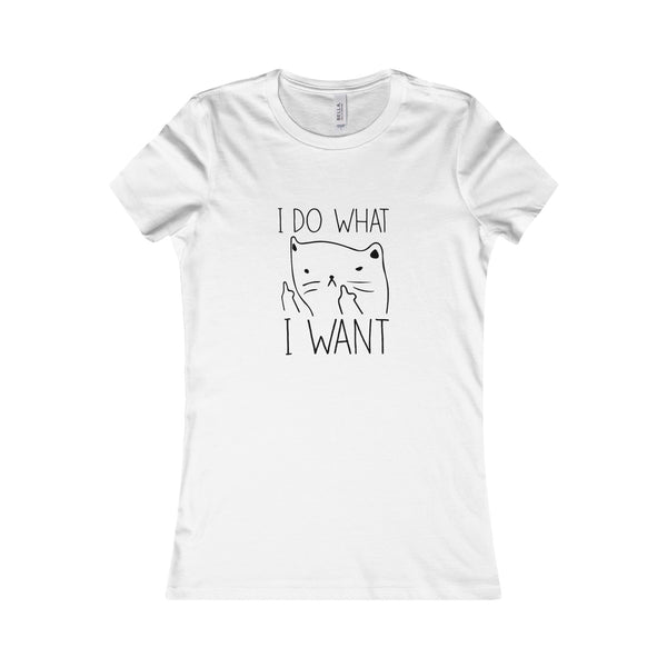 I Do What I Want Ladies T-Shirt