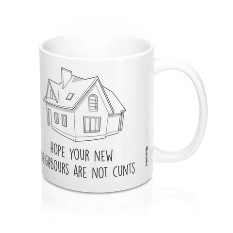 Rude Housewarming Gift Mug - New Home Mug, Funny Mug 11oz