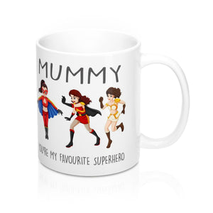 Mummy You're My Favourite Superhero Mug 11oz