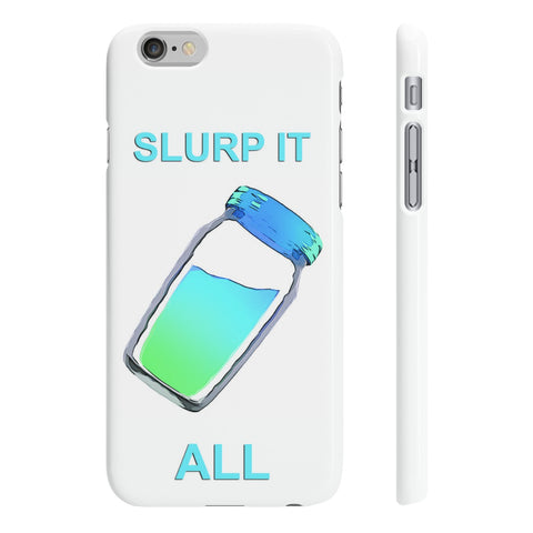 Slurp It All Slim Phone Cases