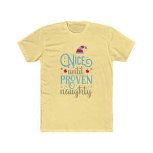 Nice Until Proven Naughty Men's Cotton Crew Tee