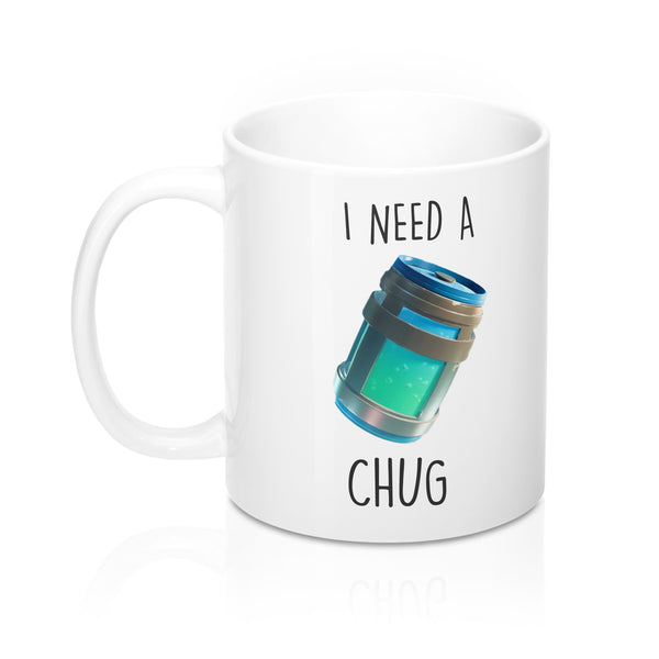 Fortnite Inspired I Need a Chug Mug 11oz