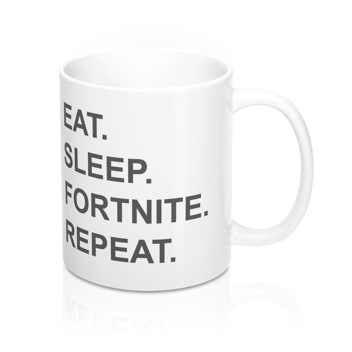 Eat Sleep Fortnite Repeat Mug 11oz